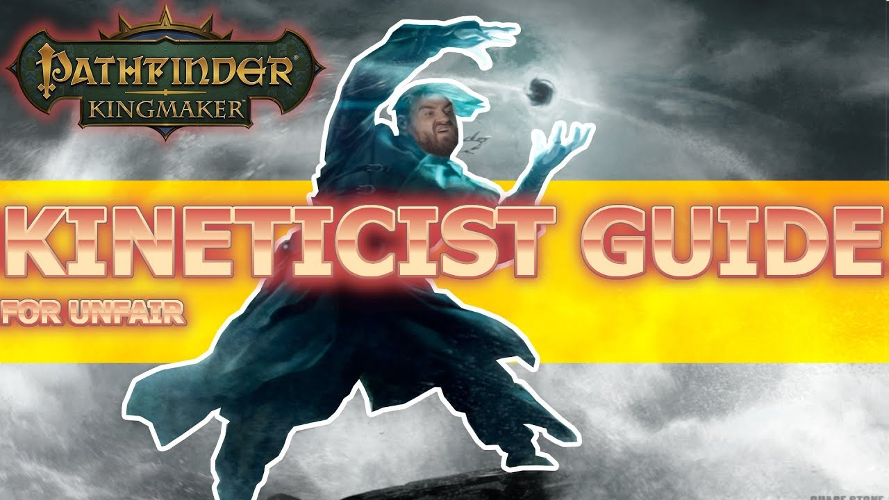 Kineticist Guide for Pathfinder Kingmaker Unfair Difficulty
