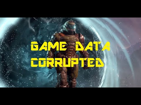 Game Data Corrupted Problem Ancient God's Part's One & Two - Doom Eternal |
