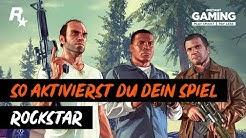 Rockstar Key aktivieren - Tutorial