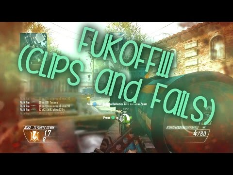 FUKOFF!!! (BO2 Clips and Fails)