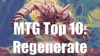 MTG Top 10:  Regenerate