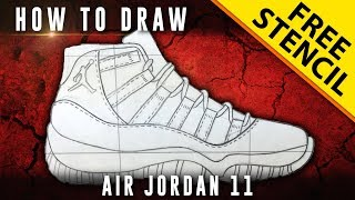 How To Draw: Air Jordan 11 w/ Downloadable Stencil