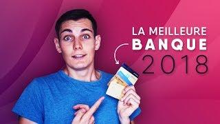 Quelle Est La Meilleure Banque En 2018 ?