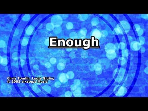 Enough - Chris Tomlin - Lyrics