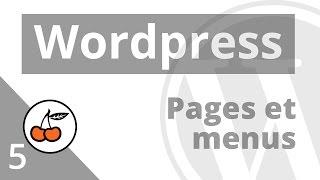 5. Créer des Pages + Menus dans Wordpress