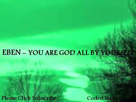 Download Eben God All By Yourself Cover by (Preye Omakuyu)