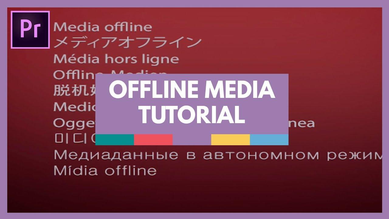 adobe premiere media offline