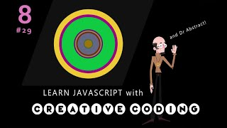 VID 29 - Learn JavaScript with Creative Coding - fun, colorful and free!