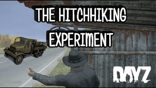 The Hitchhiking Experiment - DayZ
