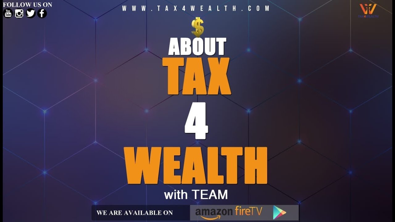 Tax4wealth : About Tax and Wealth and How to Make money Through us