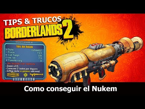 Borderlands 2 | Remastered | Tips & Trucos | Como conseguir el NUKEM