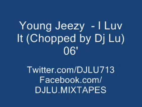 YOUNG JEEZY I LUV IT