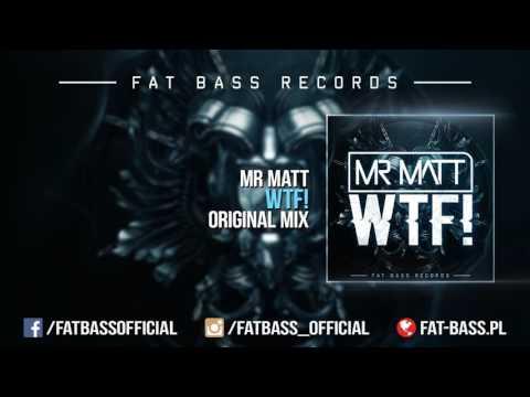 Mr Matt - WTF! (Original Mix)