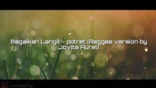 Bagaikan Langit Disore Hari - Potret (Reggae Version By Jovita Aurel) cover