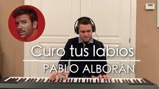 Pablo Alborán - Curo tus labios (Piano Cover)   Iker Estalayo