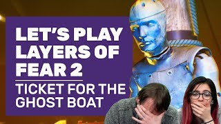 Let's Play Layers Of Fear 2 | RPS Goes Mad On A Ghost Ship