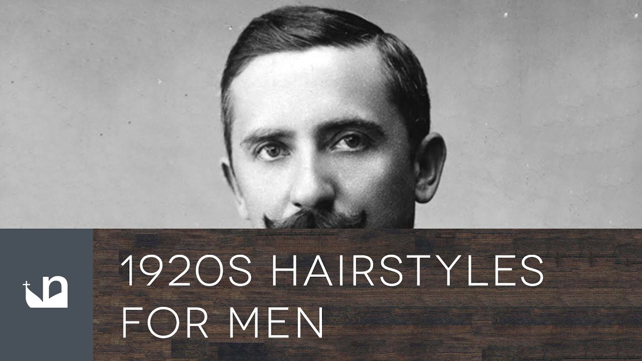 1920s Hairstyles For Men Youtube