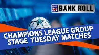 Football Betting Predictions | Champions League Group Stage Tuesday Matches | Team Bankroll