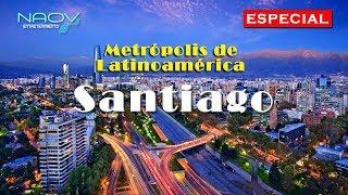 Metrópolis de Latinoamérica: Santiago