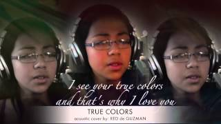 TRUE COLORS acoustic cover (Red de Guzman)