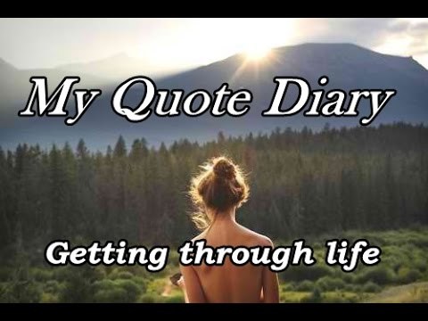 My Quote Diary: Getting Through Life