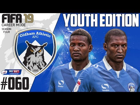 Fifa 19 Career Mode  - Youth Edition - Oldham Athletic - Season 4 EP 60