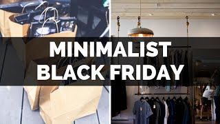 HOW TO SHOP LIKE A MINIMALIST ON BLACK FRIDAY