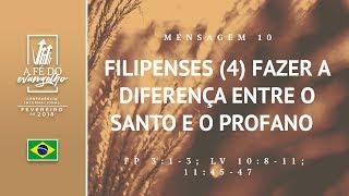 Mensagem 10 - Filipenses (4) - Fazer a diferença entre o santo e o profano