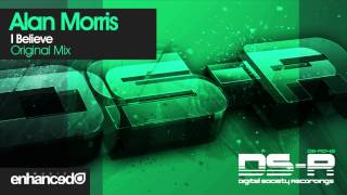 Alan Morris - I Believe (Original Mix)