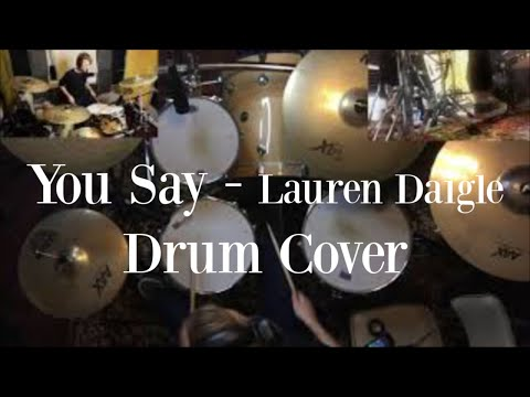 You Say - Lauren Daigle Drum Cover