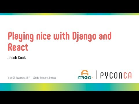 Playing nice with Django and React (Jacob Cook)