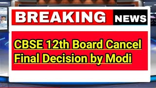 Big Breaking: Cbse 12th Board Exam Cancelled, Decision Taken by Modi / Class 12 exam 2021 Cancel