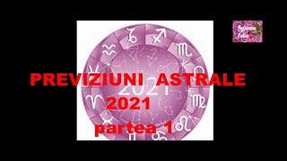 Un altfel de  HOROSCOP   al anului 2021 !   partea  1