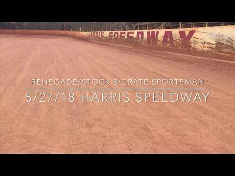 Stock 8/Renegade/Crate Sportsman Harris Speedway 5/27/18
