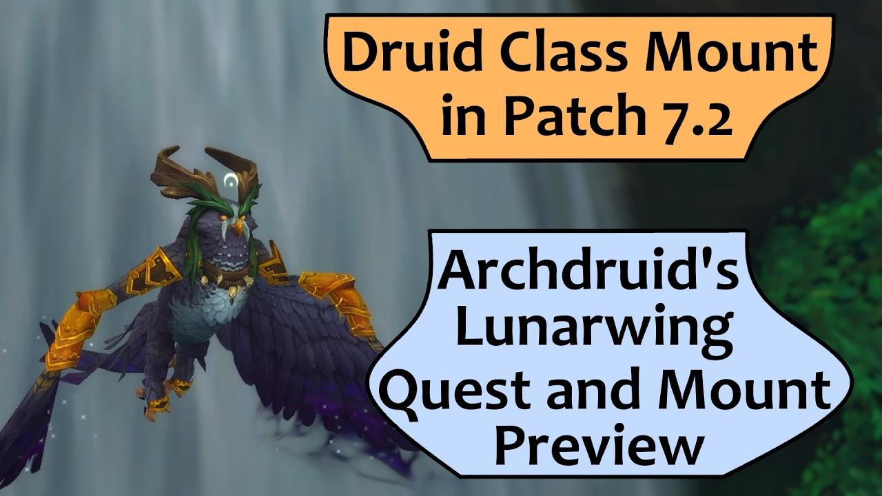 Druid Flying Class Mount in 7.2 - Archdruid's Lunarwing Form Quest ...
