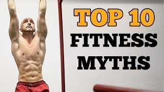 TOP 10 Fitness Myths - Busted!