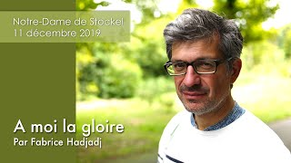 """Conférence de Fabrice Hadjadj """"A moi la gloire"""" - 11 décembre 2019"""