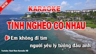 Karaoke Tình Nghèo Có Nhau - tinh ngheo co nhau karaoke nhac song