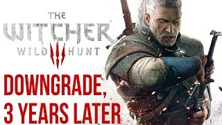 The Witcher 3 Downgrade 3 years later - How CD Projekt lied and broke their promises to PC gamers