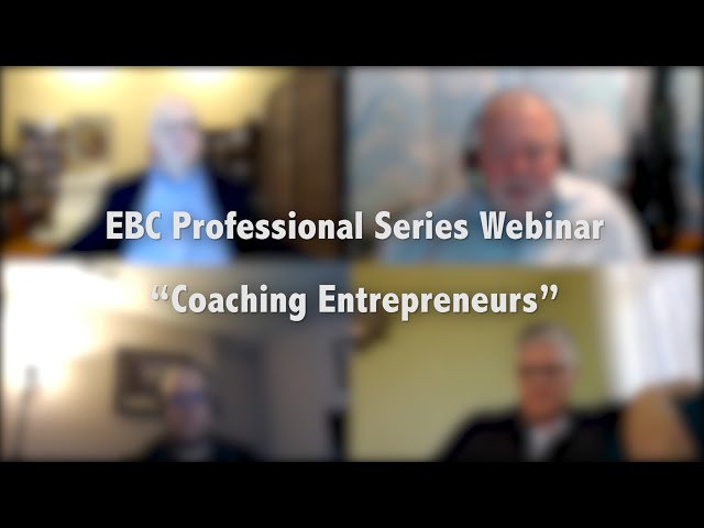 Evidence Based Coaching (EBC) Professional Series Webinar:  Coaching Entrepreneurs