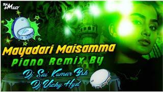 Mayadari maisamma  piano remix by DJ VICKY HYD × DJ SAI KUMAR BSK