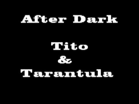 After Dark Tito & Tarantula
