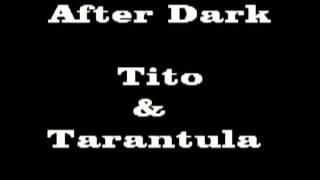 After Dark Tito Tarantula