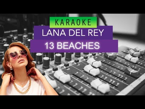 Lana Del Rey - 13 Beaches Karaoke/NO Vocals Version Studio Quality