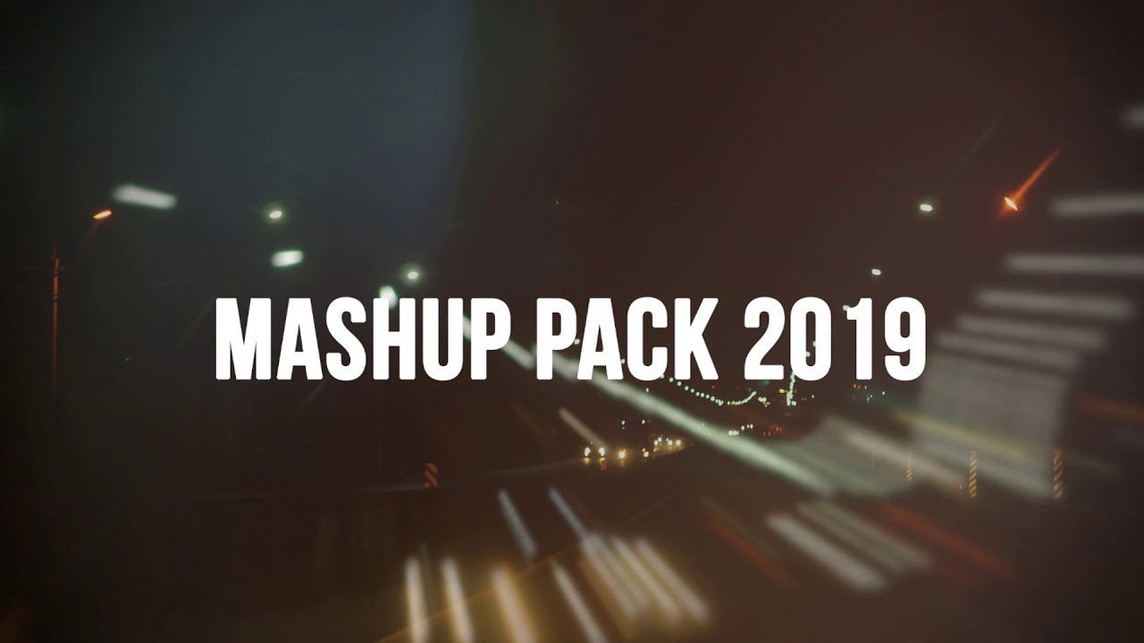 MASHUP PACK 2019 #1