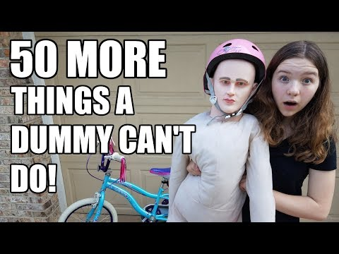 50 MORE Things A Dummy Can't Do!