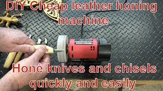 Easy Razor Sharp Knives and Chisels - Make a Mini Leather Honing Machine