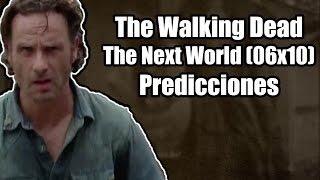 The Walking Dead Temporada 6 Capítulo 10 - The Next World (Predicciones)