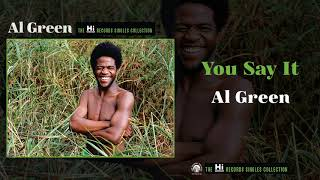 Al Green — You Say It (Official Audio)