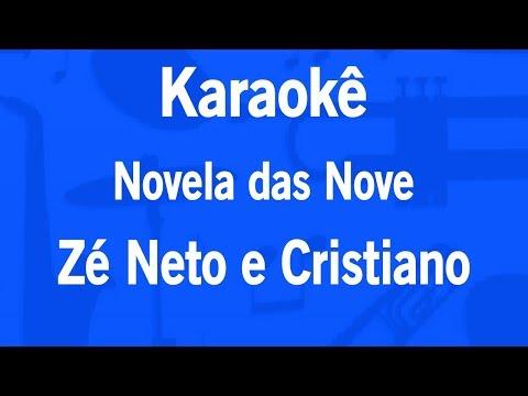 Karaokê Novela das Nove - Zé Neto e Cristiano